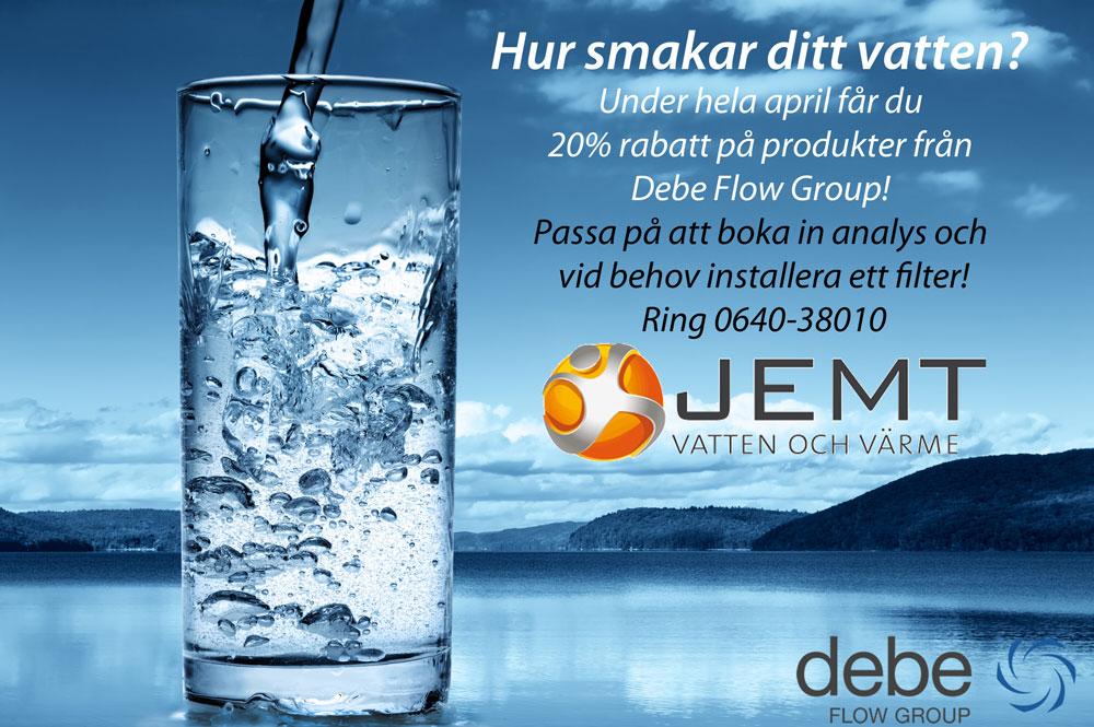 Hur smakar ditt vatten? Under hela april får du 20% rabatt på produkter från Debe Flow Group! Passa på att boka in analys och vid behov installera ett filter. Ring JEMT Vatten och Värme 0640-38010.
